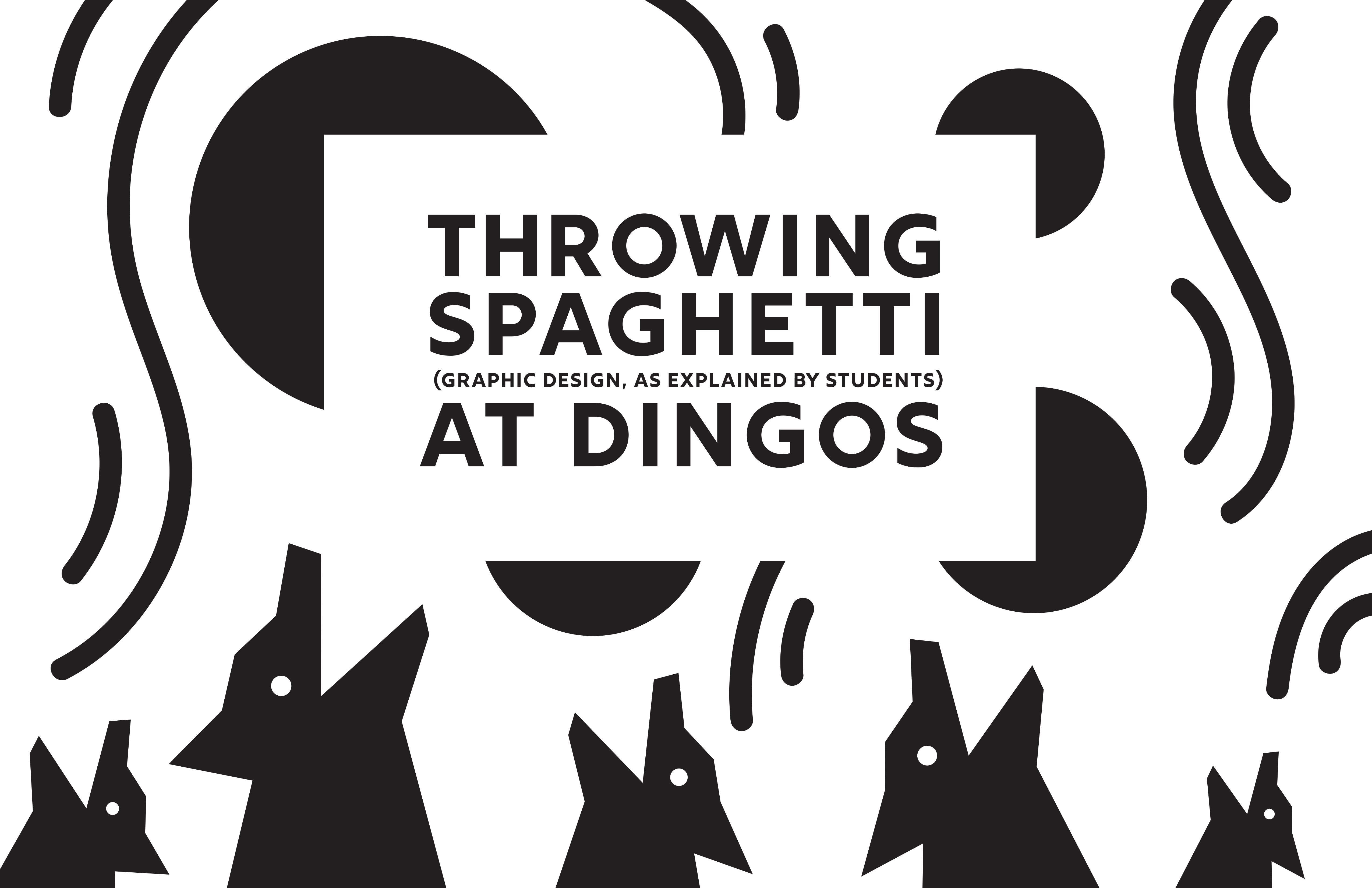 Throwing Spaghetti at Dingos (Graphic design, as explained by students)